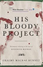His Bloody Project - Graeme Macrae Burnet (ISBN 9781910192146)