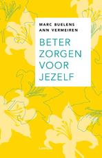 Beter zorgen voor jezelf - Marc Buelens, Ann Vermeiren (ISBN 9789020990393)