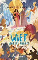 Wiet waterlanders en Sint-Preventia in de gloria - Mark Tijsmans (ISBN 9789461315625)