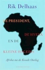 De President, De Hyena en de Kleine Hagedis - Unknown (ISBN 9789025428266)