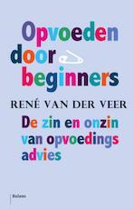 Opvoeden door beginners - Rene van der Veer, René van der Veer (ISBN 9789460033261)