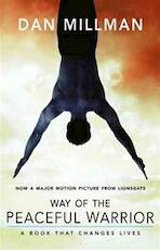 Way of the Peaceful Warrior - Dan Millman (ISBN 9781932073201)