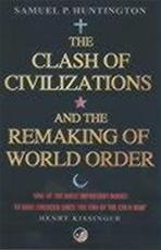 The clash of civilizations and the remaking of world order - Samuel P. Huntington (ISBN 9780743231497)