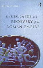 The collapse and the recovery of the Roman Empire - Michael Grant (ISBN 9780415173230)