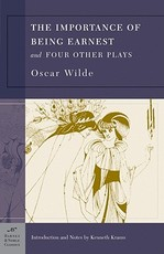 Importance Of Being Earnest And Four Other Plays - Oscar Wilde (ISBN 9781593080594)