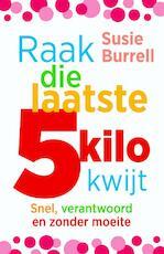 Raak die laatste 5 kilo kwijt - Susie Burrell (ISBN 9789045202020)