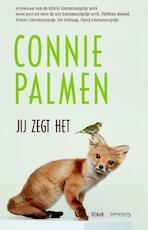 Jij zegt het - Connie Palmen (ISBN 9789044633382)