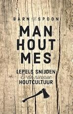 Man, hout, mes - Barnaby Carder (ISBN 9789021565934)