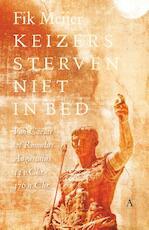 Keizers sterven niet in bed - Fik Meijer (ISBN 9789025308209)