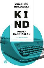 Kind onder kannibalen - Charles Bukowski (ISBN 9789048840854)