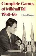 Complete games of Mikhail Tal, 1960-66 - Mikhail Tal, Hilary Thomas (ISBN 9780713418620)