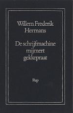De schrijfmachine mijmert gekkepraat - Willem Frederik Hermans