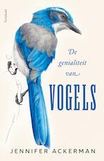 De genialiteit van vogels - Jennifer Ackerman (ISBN 9789044632569)