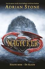 Magycker 1 - De Klauw - Adrian Stone (ISBN 9789024579884)