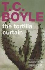 The tortilla curtain - T. Coraghessan Boyle (ISBN 9780747525721)