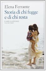 Storia di chi fugge e di chi resta. L'amica geniale - Elena Ferrante (ISBN 9788866324119)