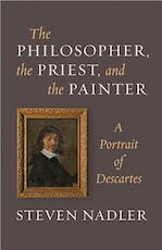 The Philosopher, the Priest, and the Painter - Steven Nadler (ISBN 9780691157306)