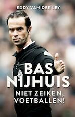 Bas Nijhuis - Eddy van der Ley, Eddy van der van der Ley (ISBN 9789048834716)