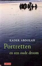 Portretten en een oude droom - Kader Abdolah (ISBN 9789044502381)