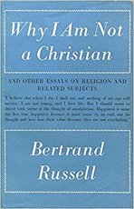 Why I Am Not a Christian - Bertrans Russell