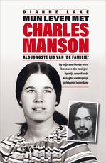 Mijn leven met Charles Manson - Dianne Lake (ISBN 9789402755220)