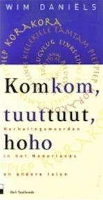 Komkom, tuuttuut, hoho - Wim Daniëls, Floortje Muskens (ISBN 9789020457605)