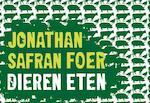 Dieren eten - Dwarsligger - Jonathan Safran Foer (ISBN 9789049802110)
