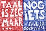 Taal is zeg maar echt mijn ding en dan nog iet - Paulien Cornelisse (ISBN 9789049803131)