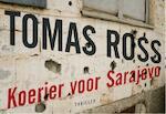 Koerier voor Sarajevo - Dwarsligger - Tomas Ross (ISBN 9789049802783)