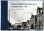 100 jaar elektrische tram in Rotterdam 1905-2005 / 2 1956-2005 - H.A. Voet, C.J. van der Werf (ISBN 9789073647572)