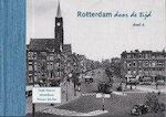 Rotterdam door de tijd - deel 4 - A. Tak, H.A. Voet (ISBN 9789073647442)