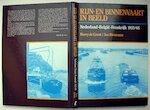 Rijn en binnenvaart in beeld / Nederland Belgie Frankrijk 1935-65 - Harry de Groot, Jan Biezenaar (ISBN 9789060139547)