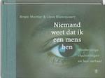 Niemand weet dat ik een mens ben - Erwin Mortier, Lieve Blancquaert (ISBN 9789023459613)