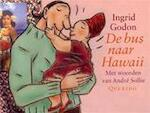 De bus naar Hawaii - Ingrid Godon, André Sollie (ISBN 9789045100593)