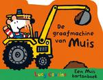 De graafmachine van Muis - Lucy Cousins (ISBN 9789025867935)