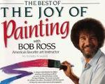 Best of the Joy of Painting with Bob Ross - Robert H. Ross, Annette Kowalski (ISBN 9780688143541)