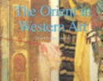 The Orient in Western Art - Gérard-Georges Lemaire