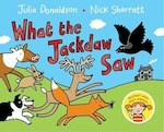 What the Jackdaw Saw - Julia Donaldson (ISBN 9781447280842)