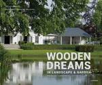 Wooden dreams - In Landscape & Garden - Ivo Pauwels (ISBN 9789401412018)