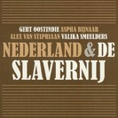 Nederland & de slavernij - Gert Oostindie, Aspha Bijnaar, Alex van Stipriaan, Valika Smeulders (ISBN 9789085714552)