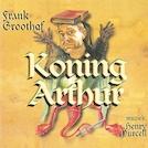 Koning Arthur - Frank Groothof, Imme Dros (ISBN 9789490706166)
