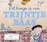 Dit konijn is van Trijntje Baas - Cressida Cowell (ISBN 9789077867419)