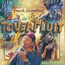 De toverfluit - Frank Groothof, Harrie Geelen (ISBN 9789490706128)