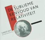 De sublieme eenvoud van relativiteit - Sander Bais (ISBN 9789048510016)