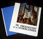De orgelkunst in de Nederlanden van de 16de tot de 18de eeuw
