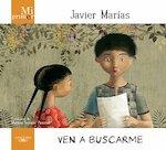 Ven a buscarme - Javier Marias (ISBN 9788420407333)