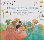 O, mijn lieve Augustijn ... - Jacques Vriens (ISBN 9789026994739)