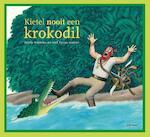 Kietel nooit een krokodil - Bette Westera (ISBN 9789025759131)
