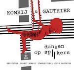 Gerrit Komrij - Dansen op spijkers - KOMRIJ, Gerrit