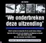 'We onderbreken deze uitzending' - Ineke van den Elskamp, Margreet Fogteloo (ISBN 9789022984673)